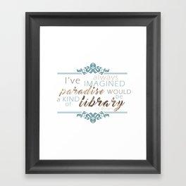 Paradise = Library Framed Art Print
