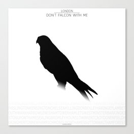 Don't Falcon With Me - London Canvas Print