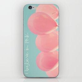 I Believe in PINK iPhone Skin