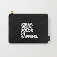 LOREM IPSUM DOLOR SIT HAPPENS Carry-All Pouch