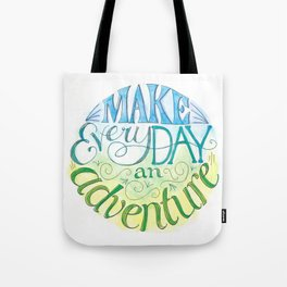 Make Every Day an Adventure Tote Bag