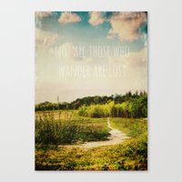 not all who wander are lost Canvas Prints featuring not all those who wander are lost by Sybille Sterk