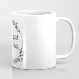 See the Good in All Things Quote Coffee Mug