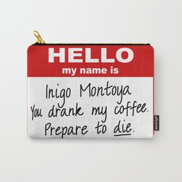 Hello My Name is Inigo Montoya Carry-All Pouch