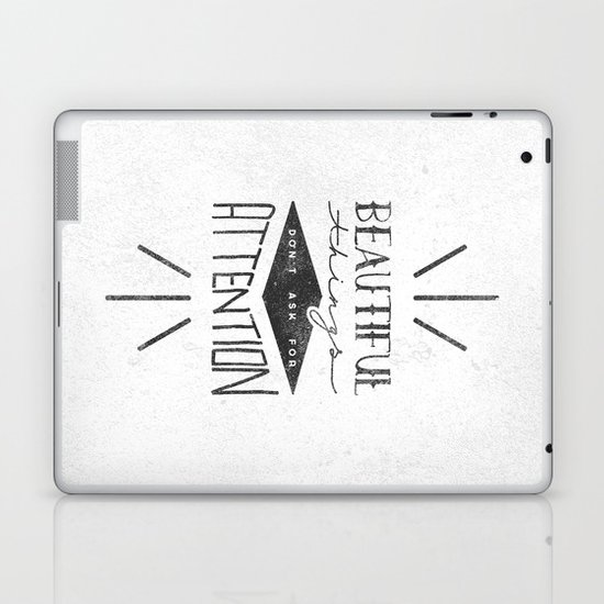 Beautiful Things Don't Ask For Attention Laptop & iPad Skin