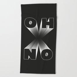 o h  n o! Beach Towel