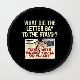 What Did The Letter Say To The Stamp Stick With And You'll Go Places Wall Clock