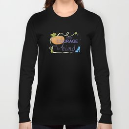 Have Courage and Be Kind Long Sleeve T-shirt