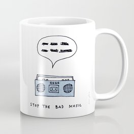 Stop the bad music Coffee Mug