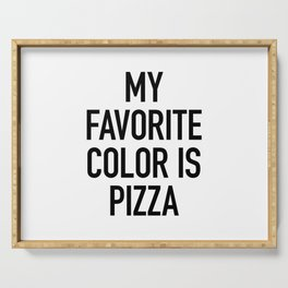 My Favorite Color is Pizza - White Serving Tray