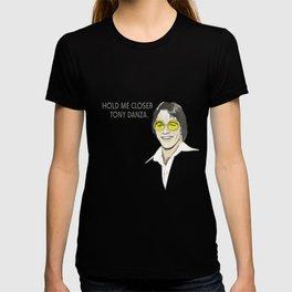 Hold Me Closer T-shirt