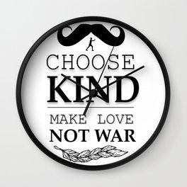 shirt choose kind, make LOVE NO WAR Wall Clock