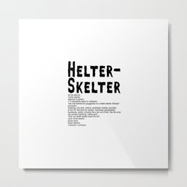 Helter Skelter (black on white) Metal Print