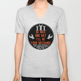 Be nice one day i'll be your mechanic Unisex V-Neck