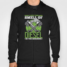 I Love The Smell Of Diesel In Morning Hoody