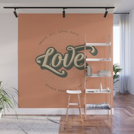 Above All, Love Each Other Deeply Wall Mural