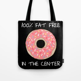 100% fat free at the center donut funny Tote Bag