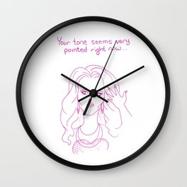 Your Tone Seems Very Pointed Wall Clock