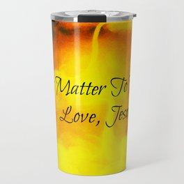 You Matter To Me  Love,Jesus Travel Mug