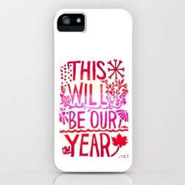 This Will Be Our Year iPhone Case