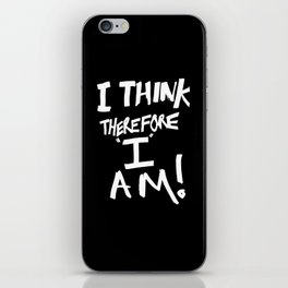 I think, therefore I am = Je pense donc je suis iPhone Skin