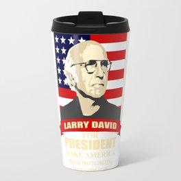 LARRY DAVID FOR PRESIDENT Travel Mug