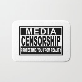 Media Censorship Protecting You From Reality Bath Mat