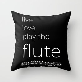 Live, love, play the flute (dark colors) Throw Pillow