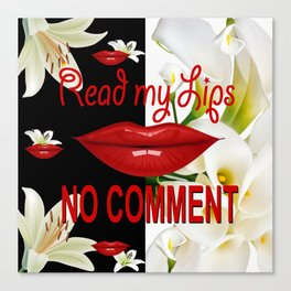 Read My Lips, No Comment! B & W Canvas Print