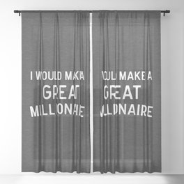 A Great Millionaire Funny Quote Sheer Curtain