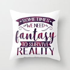 Sometimes We Need Fantasy to Survive Reality (Purple) Throw Pillow