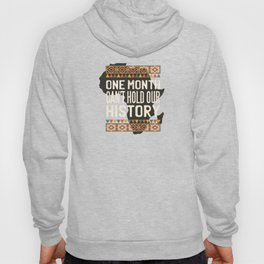 Black History Month One Month Can't Hold Our History Hoody