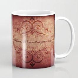 """Please. Please shut your hole."" Austenland Coffee Mug"