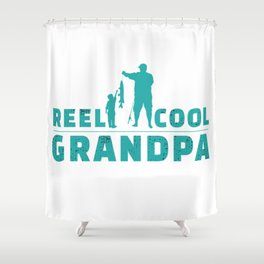 Reel Cool Grandpa Fishing Fathers Day Shower Curtain