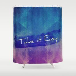 Take  it Easy Typography Shower Curtain