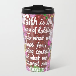 Faith Is Travel Mug