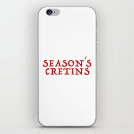 season`s cretins iPhone Skin