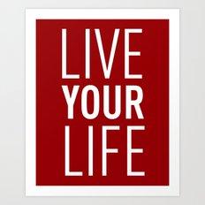 Live your Life - Burgundy Art Print