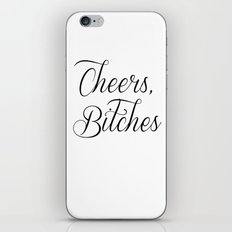 Cheers, Bitches iPhone & iPod Skin