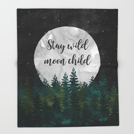 Stay Wild Moon Child Throw Blanket