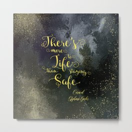 There's more to life than staying safe. Caraval Metal Print