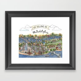 We Belong in Philadelphia! Framed Art Print