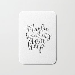 Maybe swearing will help poster Digital Download Printable Print Home Decor Art Print Quote Print Bath Mat
