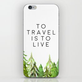 To Travel Is To Live, Wall Art, Printable Quotes, Motivational Print, Printable Art iPhone Skin