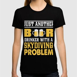 Awesome Gift For Skydiving Lover. T-shirt