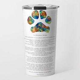 Rainbow Bridge Poem With Colorful Paw Print by Sharon Cummings Travel Mug