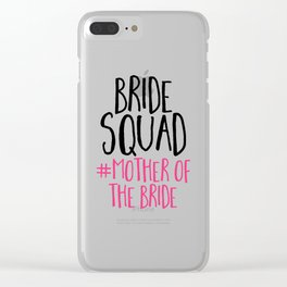 Bride Squad Mother Bride Clear iPhone Case
