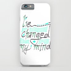 I've Changed My Mind iPhone 6s Slim Case