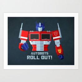 Autobots, Roll out! (Optimus Prime) Art Print