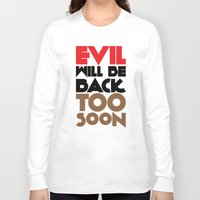 evil Long Sleeve T-shirts featuring Evil by neil parrish